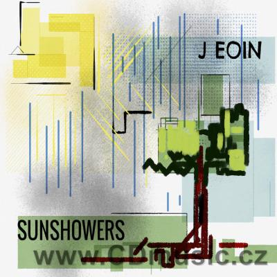 EOIN J. - SUNSHOWERS / J.Eoin vocal, guitar (2018) (Natural5Four Rec.)
