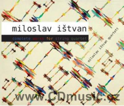 IŠTVAN M. (1928-1990) COMPLETE WORKS FOR STRING QUARTET / Miloslav Ištvan Quartett
