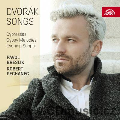 DVOŘÁK A. SONGS (CYPRESES, EVENING SONGS, GYPSY SONGS) / P.Breslik tenor, R.Pechanec piano