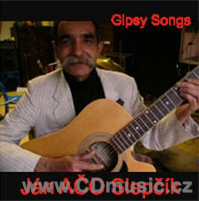 SLEPČÍK J.A. - GIPSY SONGS / J.Ačo Slepčík vocal, acoustic guitar