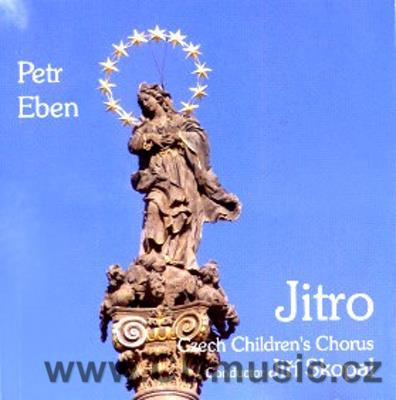 EBEN P. CHORAL WORKS / Czech Children's Choirus Jitro