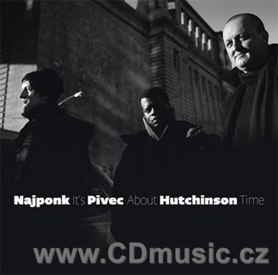 NAJPONK, PIVEC, HUTCHINSON - IT'S ABOUT TIME / Najponk Fender piano, O.Pivec Hammond organ