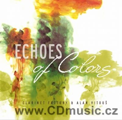 CLARINET FACTORY + ALAN VITOUŠ - ECHOES OF COLORS (2012)