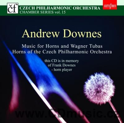 DOWNES A. MUSIC FOR HORNS AND WAGNER TUBAS / Horns of the Czech Philharmonic Orchestra