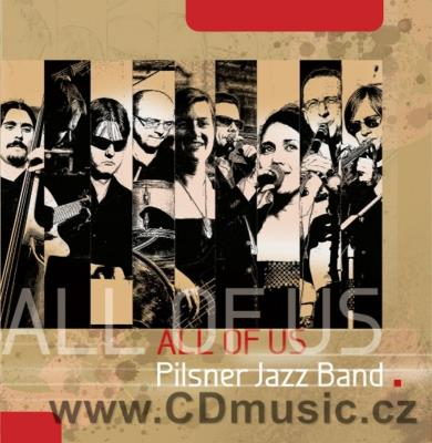 PILSNER JAZZ BAND - ALL OF US