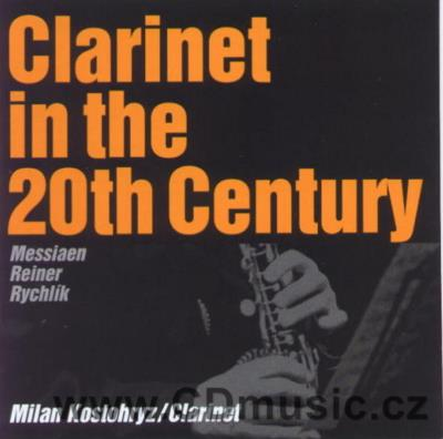 CLARINET IN THE 20TH CENTURY (MESSIAEN O. QUATUOR POUR LA FIN TEMPS, RYCHLÍK J. HOME MUSIC