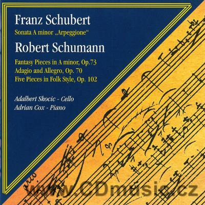 SCHUBERT F. SONATA ARPEGGIONE, SCHUMANN R. FANTASY PIECES Op.73, ADAGIO AND ALLEGRO