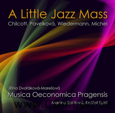 A LITTLE JAZZ MASS (CHILCOTT B., WIEDERMANN B.A., PAVELKOVÁ E., MICHEL J.M.) / J.Dvořáková