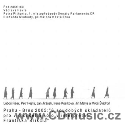 SIX CONTEMPORARY CZECH COMPOSERS FOR SOLO CELLO (MATYS J., HEJNÝ P., JIRÁSEK J., FIŠER L.,