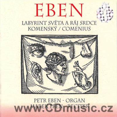 EBEN P. (1929-2007) - KOMENSKÝ J.A. LABYRINT SVĚTA A RÁJ SRDCE / THE LABYRINT OF THE WORLD