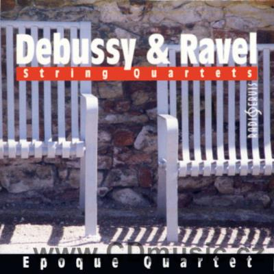 DEBUSSY C. STRING QUARTET Op.10, RAVEL M. STRING QUARTET IN F MAJ / Epoque Quartet