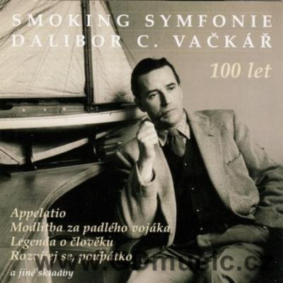 VAČKÁŘ D.C. (1906-1984) SMOKING SYMFONIE AND OTHER WORKS / various Czech soloists and Orch