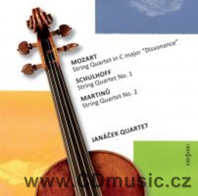 MOZART W.A. STRING QUARTET No.19 IN C MAJ KV465, SCHULHOFF E. STRING QUARTET No.1, MARTINŮ