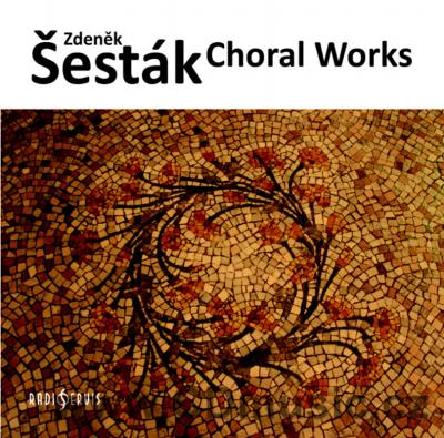 ŠESTÁK Z. CHORAL WORKS / Prague Radio Choir, Kuhn Mixed Choir / M.Malý, L.Mátl, P.Kuhn