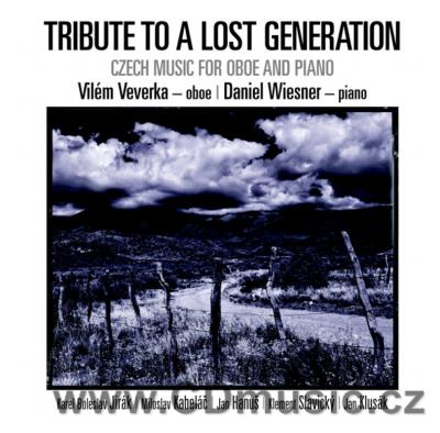 TRIBUTE TO A LOST GENERATION - CZECH MUSIC FOR OBOE AND PIANO (JIRÁK K.B., KABELÁČ M. ...)