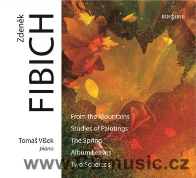 FIBICH Z. THE SPRING, FROM MOUNTAINS, 2 SCHERZOS, ALBUM LEAVES, PAINTING STUDIES / T.Víšek