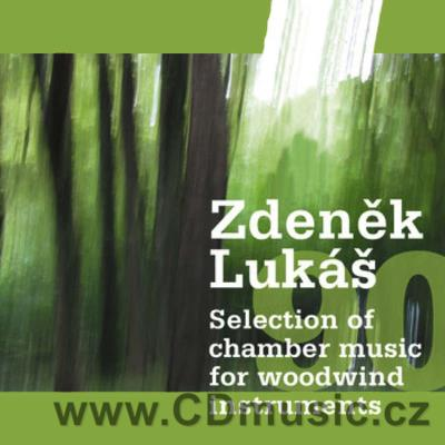 LUKÁŠ Z. SELECTION OF CHAMBER MUSIC FOR WOODWIND INSTRUMENTS