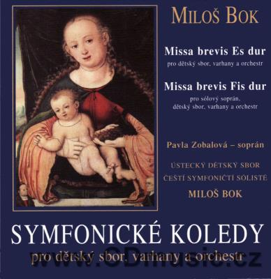 BOK M. SYMPHONIC CAROLS FOR CHILDREN CHOIR, ORGAN AND ORCHESTRA, MISSA BREVIS
