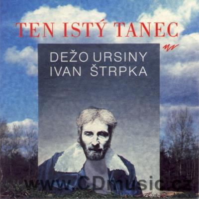 URSINY D. AND ŠTRPKA I. TEN ISTÝ TANEC / THAT SAME DANCE / Provisorium (1992)