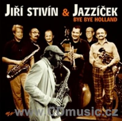 STIVÍN J. + JAZZÍČEK - BYE BYE HOLLAND - Live at the Jazz in Doketown festival 1989