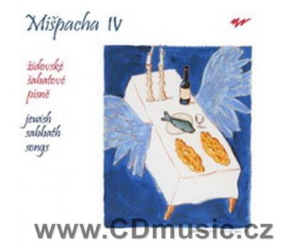 MIŠPACHA IV. - JEWISH SABBATH SONGS / Prague Choir Mishpaha