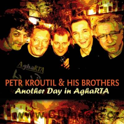 KROUTIL P. AND HIS BROTHERS - ANOTHER DAY IN AGHARTA (2016)