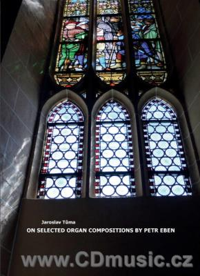 TŮMA J. ON SELECTED ORGAN COMPOSITIONS BY PETR EBEN - book in English