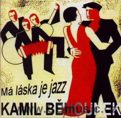 BĚHOUNEK K. MÁ LÁSKA JE JAZZ (original remastered recordings 1935-45)