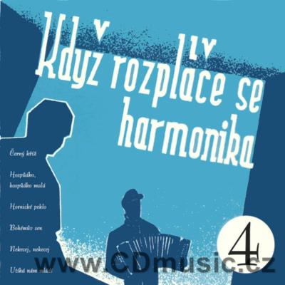 KDYŽ ROZPLÁČE SE HARMONIKA Vol.4 (original mono remastered recordings)