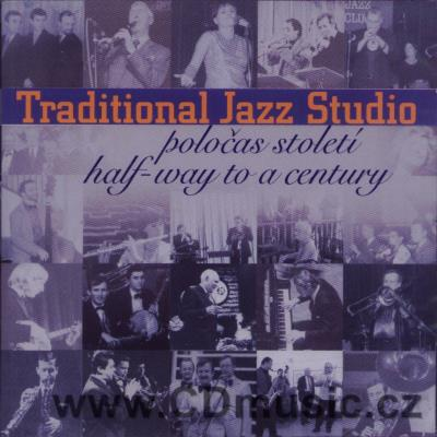 TRADITIONAL JAZZ STUDIO - POLOČAS STOLETÍ / HALF WAY TO A CENTURY 1959-2009