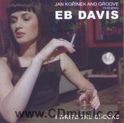 EB DAVIS + GROOVE - I WRITE THE CHECKS (blues) / EB Davis vocal, J.Kořínek organ, piano...