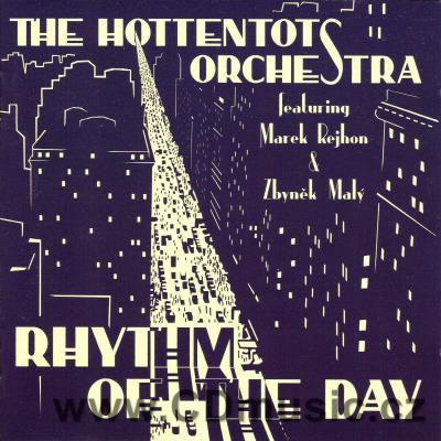 THE HOTTENTOTS ORCHESTRA - RHYTHM OF THE DAY (2007)