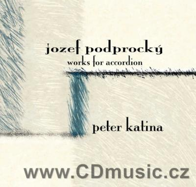PODPROCKÝ J. (b.1944) CHAMBER WORKS / P.Katina accordion