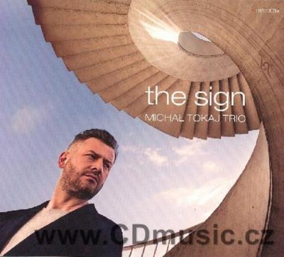 MICHAL TOKAJ TRIO - THE SIGN / M.Tokaj piano, M.Baranski double bass, L.Zyta drums (2014)