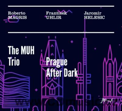 MAGRIS, UHLÍŘ, HELEŠIC - PRAGUE AFTER DARK / R.Magris piano, F.Uhlíř bass, J.Helešic drums