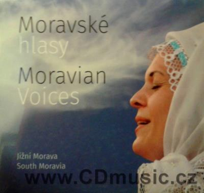 MORAVSKÉ HLASY / MORAVIAN VOICES - TRADITIONAL FOLK MUSIC FROM SOUTH MORAVIA