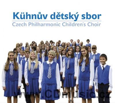 CZECH PHILHARMONIC CHILDREN'S CHOIR - KUHNŮV DĚTSKÝ SBOR / Kuhn Childrens Choir (2014)