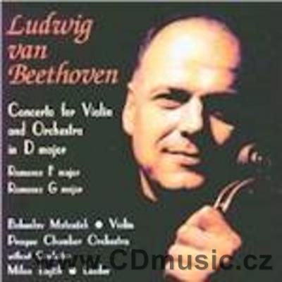 BEETHOVEN L.v. CONCERTO FOR VIOLIN AND ORCHESTRA, ROMANCE / B.Matoušek violin, PCO