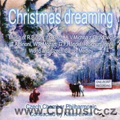 CHRISTMAS DREAMING - CZECH AND WORLD CHRISTMAS CAROLS IN ORCHESTRAL ARRANGEMENTS