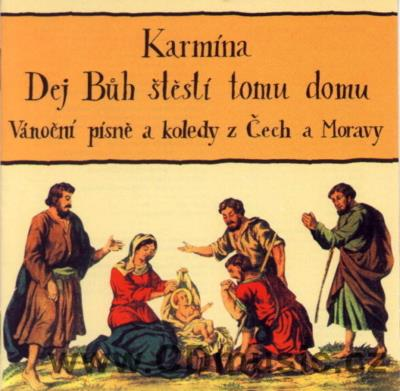 KARMÍNA - DEJ BŮH ŠTĚSTÍ TOMU DOMU - CHRISTMAS SONGS AND CAROLS FROM BOHEMIA AND MORAVIA