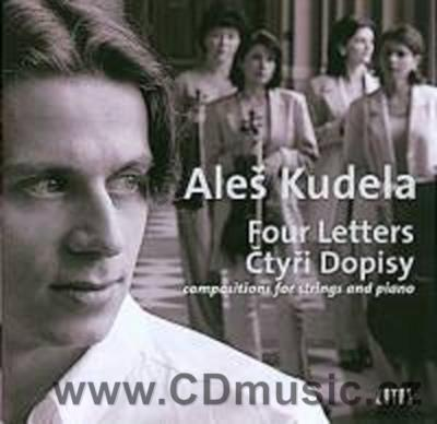 KUDELA A. FOUR LETTERS - COMPOSITIONS FOR STRINGS AND PIANO / A.Kudela piano, saxophone