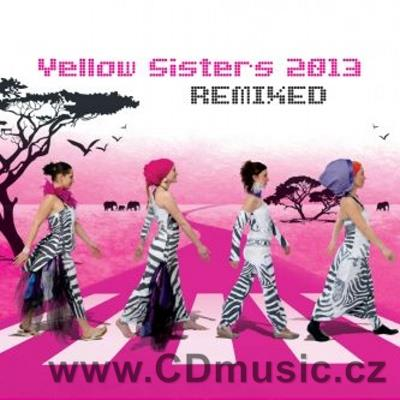 YELLOW SISTERS 2013 - REMIXED
