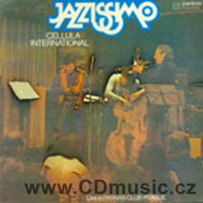 CELLULA INTERNATIONAL - JAZZISSIMO / L.Deczi trumpet, S.Costanzo trombone, Z.Dvořák guitar