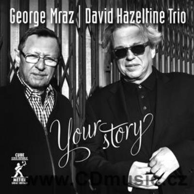 MRAZ G., HAZELTINE D. TRIO - YOUR STORY / G.Mraz bass, D.Hazeltine piano, J.Brown drums
