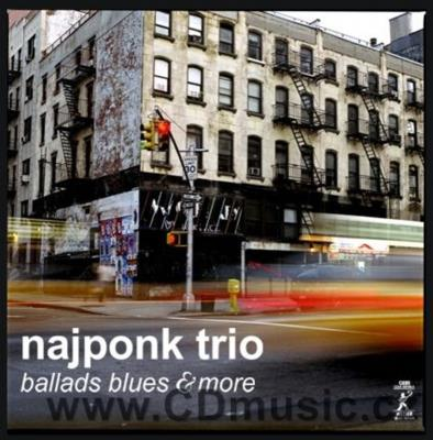 NAJPONK TRIO - BALLADS BLUES AND MORE / NajPonk piano, R.Balzar bass, M.Šulc drums
