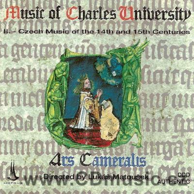 Music of Charles University II. - Czech Music of the 14th and 15th Cent. / Ars Cameralis