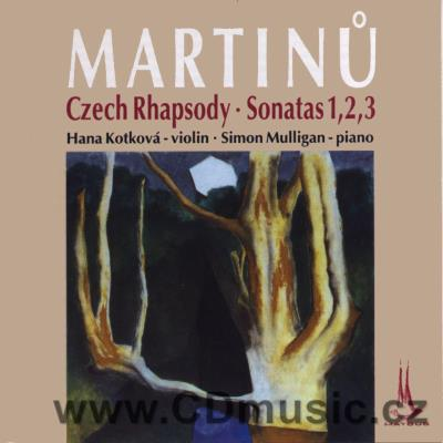 MARTINŮ B. CZECH RHAPSODY, SONATAS FOR VIOLIN AND PIANO / H.Kotková, S.Mulligan