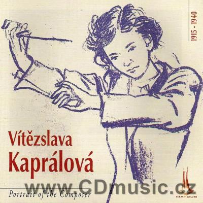 KAPRÁLOVÁ V. (1915-40) MILITARY SINFONIETTA, STRING QUARTET, APRIL PRELUDES, 2LOVE CAROLS,