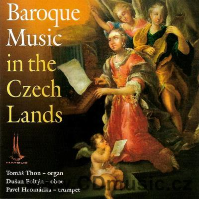 BAROQUE MUSIC IN THE CZECH LANDS / D.Foltýn oboe, P.Hromádka trumpet, T.Thon organ