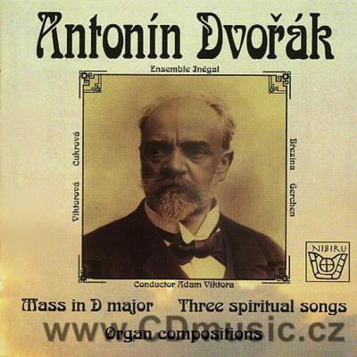 DVOŘÁK A. MASS IN D MAJOR Op.86 organ version, 3 SPIRITUAL SONGS / C.Bossert, Ens. Inégal